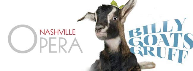 Nashville Opera Billy Goats Gruff – Monday, June 2