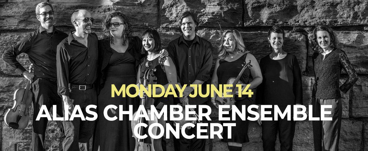 Alias Chamber Ensemble Concert Monday June 14 7pm