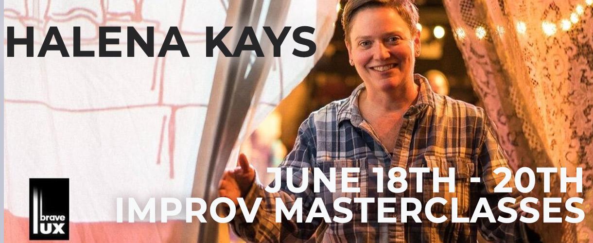 Halena Kays 6/18-6/20: Improv Masterclasses