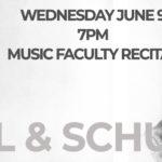 Music Faculty Recital Wednesday June 9 7PM – Ravel and Schubert